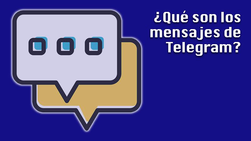¿Qué son los mensajes de Telegram y para qué sirven en la plataforma?