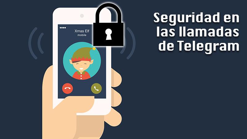 Seguridad de llamadas de Telegram ¿Qué tan confiable es esta aplicación para hablar?