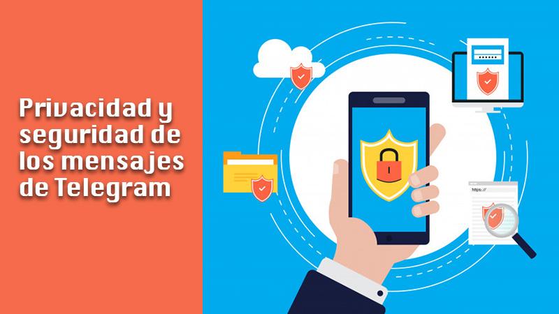 Privacidad y seguridad de los mensajes de Telegram ¿Qué tan seguro es hablar por esta plataforma?