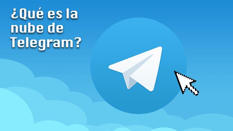¿Qué es Telegram Cloud y por qué está en esta aplicación de mensajería instantánea?